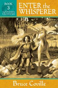 Unicorn Chronicles BOOK 3 Enter The Whisperer